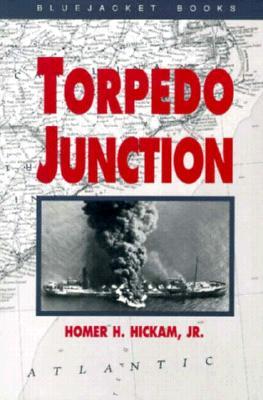 Torpedo Junction By Hickam, Homer H.